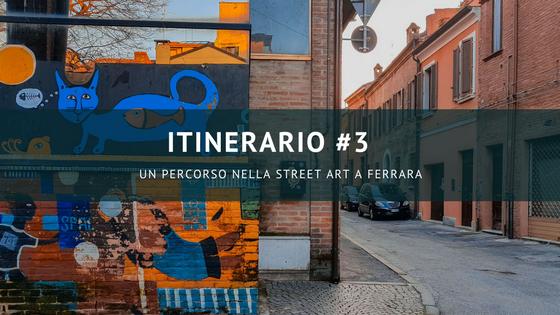 Itinerario #3 – Un percorso nella Street Art a Ferrara