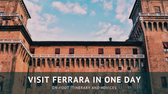 Visit Ferrara in one day: on-foot itinerary and advices