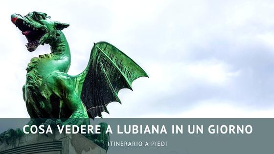 Cosa vedere a Lubiana in un giorno: cosa fare, dove mangiare e cosa fotografare!