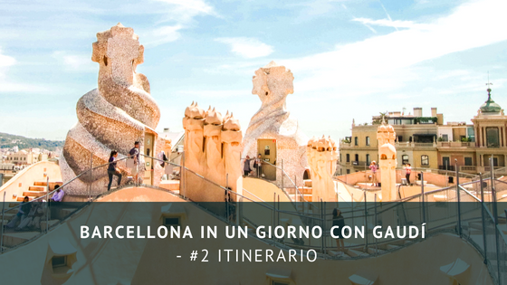 Barcellona in un giorno con Gaudí – #2 itinerario