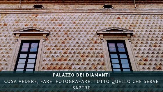 Cosa vedere al Palazzo dei Diamanti: cos'è, cosa c'è dentro, le fotografie