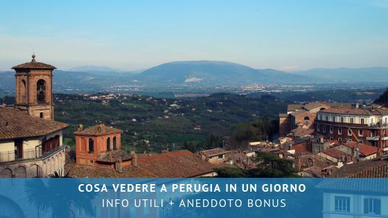 Cosa vedere a Perugia in un giorno: info utili per organizzare una gita + aneddoto bonus