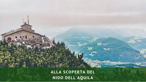 Visitare il Nido dell'Aquila: sulle tracce dell'uomo più odiato della storia