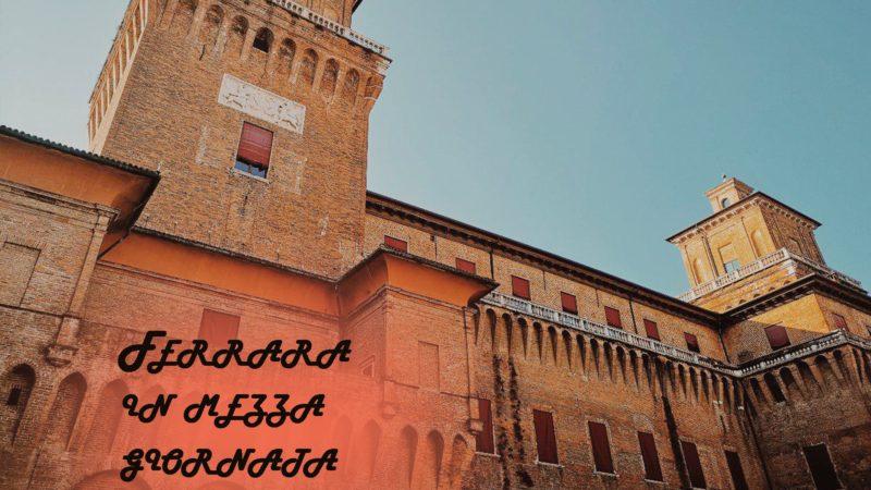 Cosa vedere a Ferrara in mezza giornata