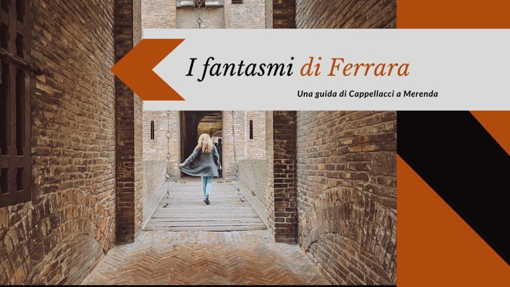 I Fantasmi di Ferrara: la guida free da scaricare